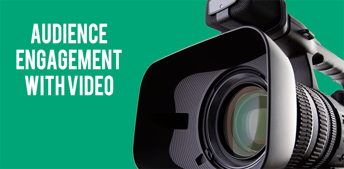 Audience Engagement With Video: Why It Works, And How To Use It