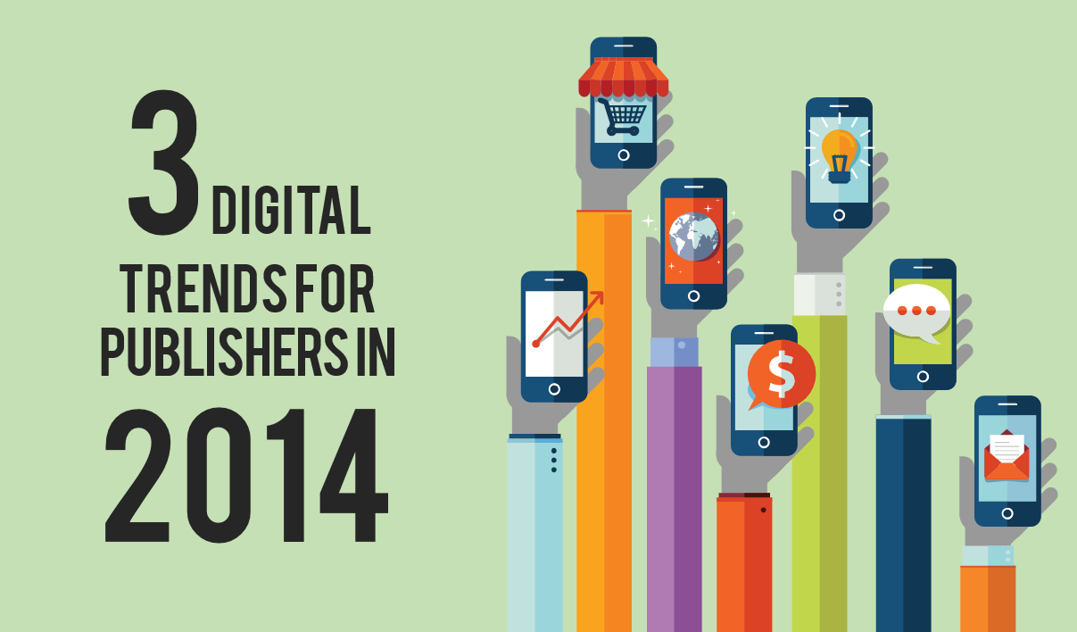 3 digital trends for publishers in 2014 the completed list