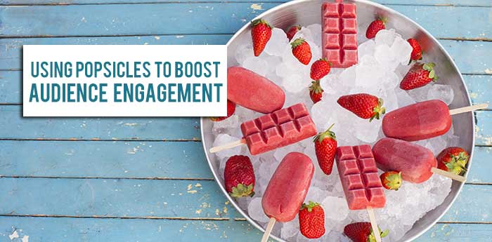 Using-Popsicles-to-Boost-Audience-Engagement