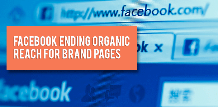 Facebook-Ending-Organic-Reach-for-Brand-Pages