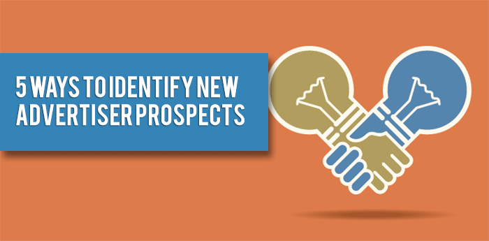5 Ways To Identify New Advertiser Prospects