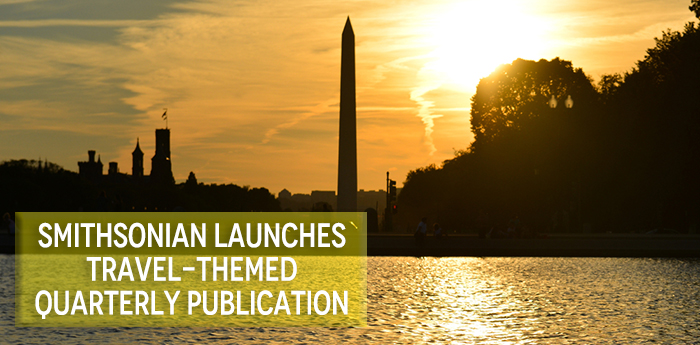Smithsonian-Launches-Travel-themed-Quarterly-Publication