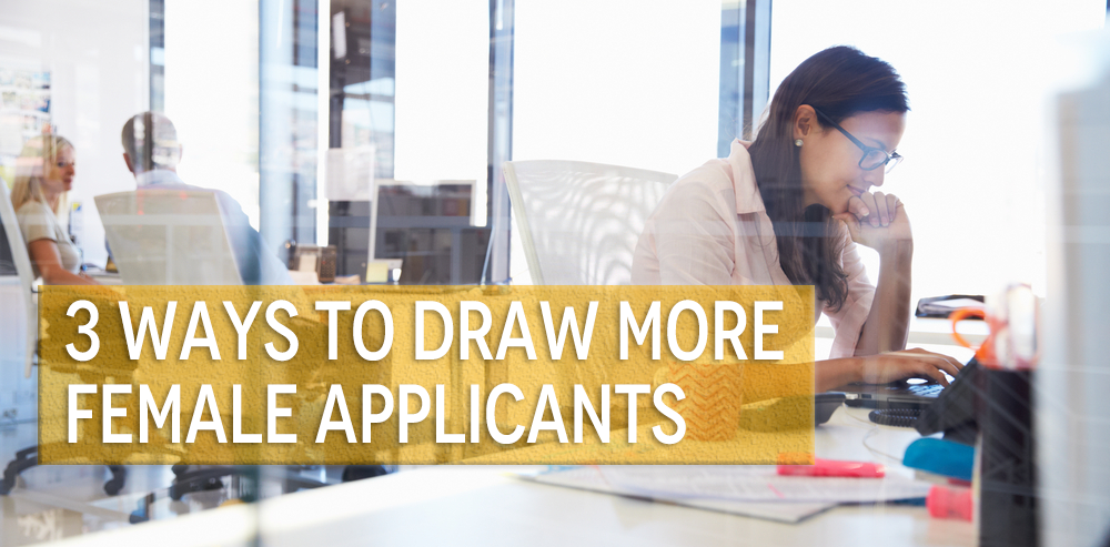 3 Ways To Draw More Female Applicants