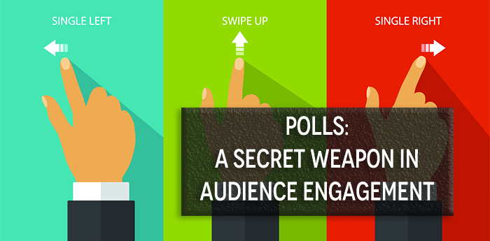 Polls, Yes, Polls(!) Can Increase Audience Engagement