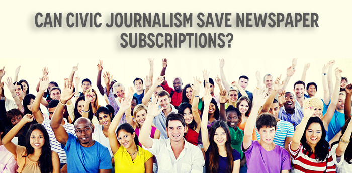 Can Civic Journalism Save Newspaper Subscriptions?