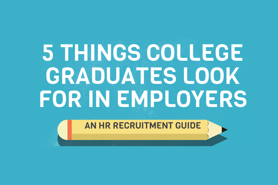 5 Things College Graduates Look For In Employers